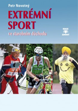 Extrémní sport ve starobním důchodu