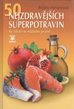 50 nejzdravějších superpotravin - Ke zdraví se můžeme projíst