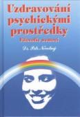 Uzdravování psychickými prostředky - Filozofie nemocí
