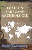 Lexikon zakázané archeologie - záhadné relity od A do Z