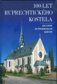 100 let ruprechtického kostela