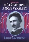 Nikola Tesla - Můj životopis a moje vynálezy